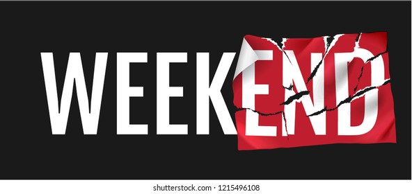 weekend slogan with ripped sticker illustration