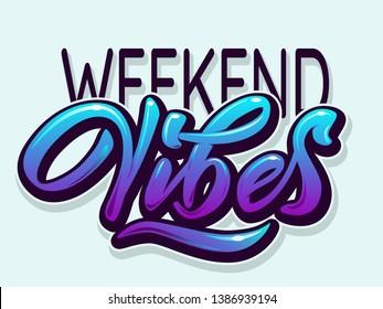 Weekend Vibes - modern hand lettering with font. Designed inscription on light blue background. Lettering template for banner, flyer or t-shirt. Vector illustration.