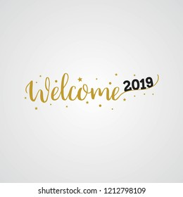 Welcome 2019 happy new year golden typography. Greeting card design with hand lettering for winter holidays. Vector illustration