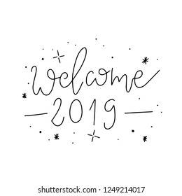 Welcome 2019. Happy New Year 2019. Hand drawn modern brush typography lettering.