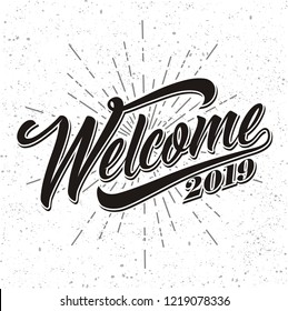 Welcome 2019 lettering. Handwritten modern calligraphy