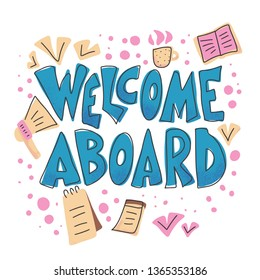 Welcome aboard banner template. Hand drawn lettering with office signs in flat style. New team member message. Vector conceptual illustration.