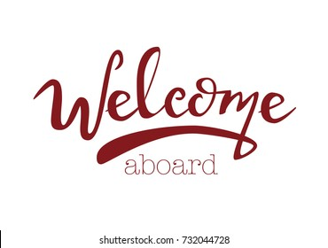 WELCOME aboard,  motivation text Welcome aboard, Welcome vector lettering typography. Hand sketched Welcome lettering sign.Badge, icon, banner, tag. Vector illustration