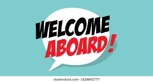 Welcome aboard on speech bubble