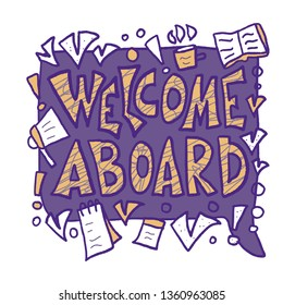 Welcome aboard vector phrase. Handdrawn lettering with speech bubble and corporate office design elements. New team member message. Vector concept.