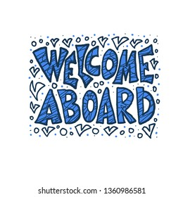 Welcome aboard vector text. Business lettering with decoration in doodle style. New team member message. Vector color illustration.