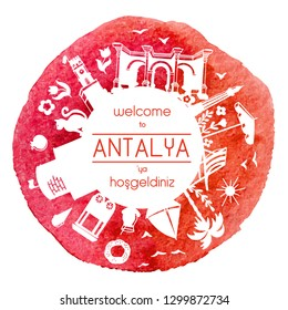 Welcome to Antalya, Turkey. Vector illustration of famous turkish attractions. White silhouette in the circle composition on a vibrant red watercolor stain. Round frame for greeting text or message.
