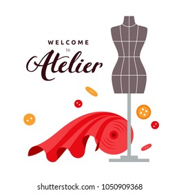 Welcome to Atelier vector flat illustration with brown grey mannequin, red fabric and couple of colorful (red and orange) buttons. Advertising banner for seamstress. Welcome poster for atelier.
