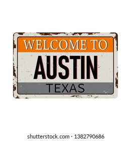 Welcome to Austin Texas vintage rusty metal sign on a white background, vector illustration