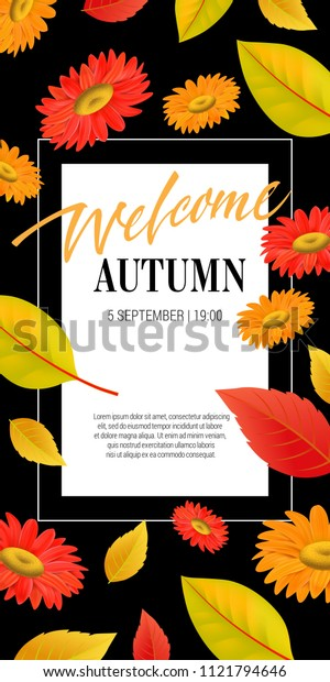 Welcome autumn lettering with leaves and flowers. Autumn offer or sale advertising design. Handwritten and typed text, calligraphy. For leaflets, brochures, invitations, posters or banners.