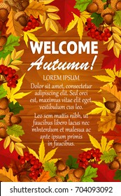 Welcome Autumn poster template of seasonal foliage fall. Vector greeting card design of maple, poplar or chestnut and birch leaf, oak acorn and rowan berry harvest on wooden background.