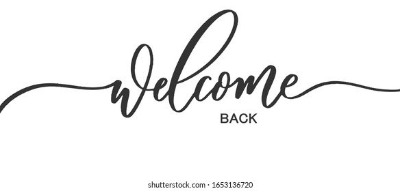 Welcome back - calligraphic inscription with with smooth lines.