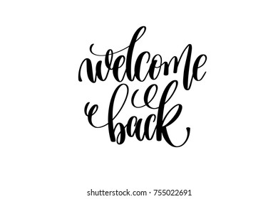 welcome back hand lettering inscription positive quote, motivation and inspiration typography phrase, calligraphy vector illustration