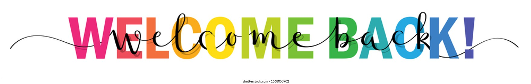 WELCOME BACK! mixed rainbow-colored vector typography banner with brush calligraphy