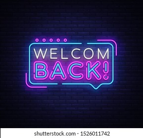 Welcome Back Neon Text Vector. Welcome Back neon sign, design template, modern trend design, night signboard, night bright advertising, light banner, light art. Vector illustration.