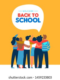 Welcome back to school card illustration of diverse teen student group hugging together. Highschool teenager classmate concept or young college students.