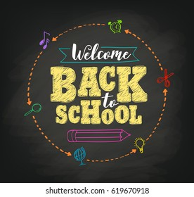Welcome back to school concept vector design with writing in blackboard by colorful chalks in black textured background. Vector illustration.