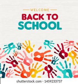 Welcome back to school greeting card illustration of colorful children hand print background for diverse education community and creativity.