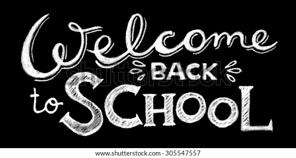 Welcome back to school lettering. Hand written design. Chalkboard design. Blackboard lettering.