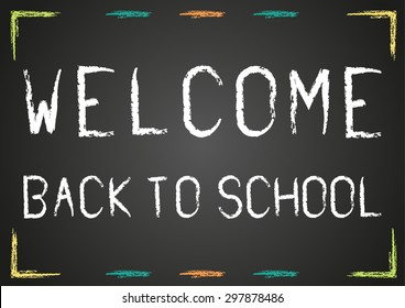 Welcome back to school poster - chalk text on blackboard with colorful frame