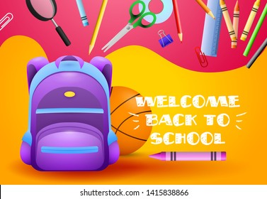 Welcome back to school posters design. Backpack, basketball ball, pen and school supplies on colorful background. Vector illustration can be used for banners, ads, signs