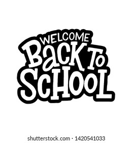 Welcome back to school vector hand drawn lettering isolated on white background.