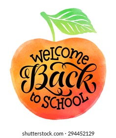 Welcome back to school vector illustration on watercolor apple background. Hand drawn lettering