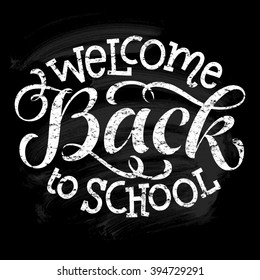 Welcome back to school vector illustration on chalkboard background. Hand drawn lettering, calligraphic and typographic elements