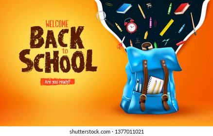 Welcome Back to School Are You Ready Lettering in Orange Gradient Mesh Background Banner with 3D Realistic Blue Backpack and School Supplies Like Notebooks, Pen, Pencil, Colors, Ruler, Magnifying