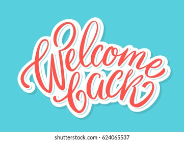 Welcome back sign. Lettering.