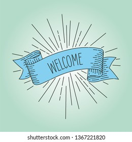 Welcome banner. Ribbon banner design element in vintage look with word welcome, engraving style graphic. Retro Vector Illustration.