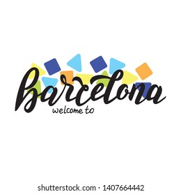 Welcome to Barcelona hand made text. Modern typography in calligraphy style logo. Tourism banner. Vector eps 10.