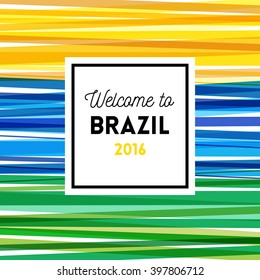 Welcome to brazil 2016 poster or card design with colorful fun stripes in yellow, green and blue and central text in a frame for tourism and travel, vector illustration