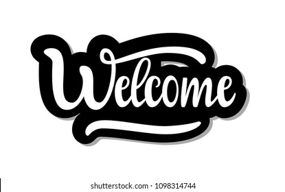 Welcome - Brush lettering typography, Hand sketched card Welcome. Hand drawn Welcome lettering sign. Motivation Banner, postcard, poster, stickers, tag. Welcome Vector illustration, badge