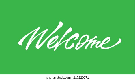 """""""Welcome"""" calligraphic lettering"""