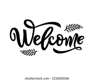 Welcome calligraphy lettering with decorative elements of branches. black color. isolated. Motivational text.Template for logotype, badge, icon, card, postcard, logo, banner tag .vector illustration