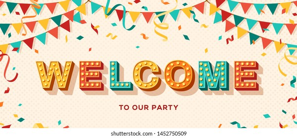 Welcome card or banner with typography design. Vector illustration with retro light bulbs font, streamers, confetti and hanging flag garlands.