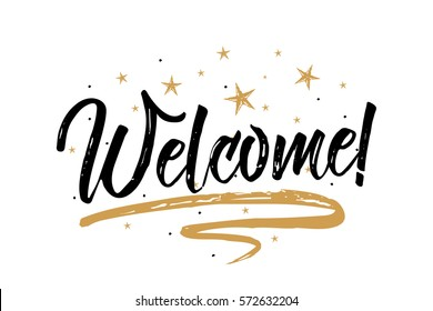 Welcome card, banner.Beautiful greeting scratched calligraphy black text word gold stars.Hand drawn invitation T-shirt print design. Handwritten modern brush lettering white background isolated vector