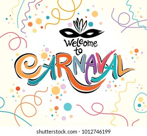 Welcome to Carnaval. Invitation bright colorful card. Hand drawn vector template with Masquerade Mask.