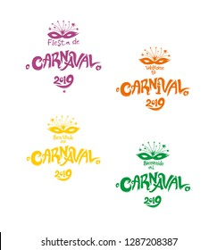 Welcome to Carnival 2019. A set of four bright multicolored Carnival logos in three languages, English, Spanish and Portuguese. Logo in Carnival, Carnaval.  Vector handwritten logo with masks. \n