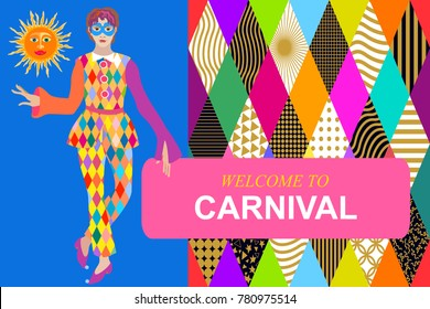 Welcome to carnival. Harlequin in festive dress and bright background. Template for tickets, banners, covers and invitation cards.