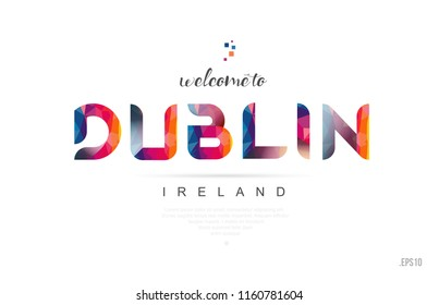 Welcome to dublin ireland card and letter design in colorful rainbow color and typographic icon design