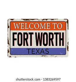 Welcome to fort worth Texas vintage rusty metal sign on a white background
