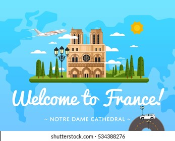 Welcome to France travel poster with famous attraction vector illustration. Travel design Notre Dame de Paris cathedral. Time to travel concept with France architectural landmark, worldwide traveling
