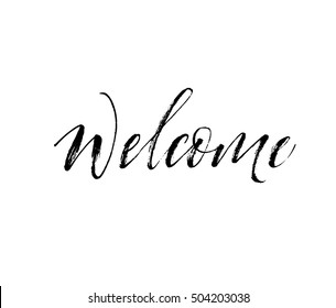 Welcome hand drawn card. Vector lettering background. Ink illustration. Modern brush calligraphy. Isolated on white background.
