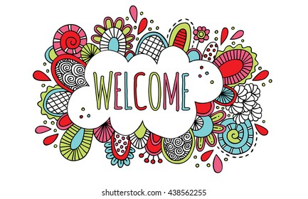 Welcome Hand Drawn Doodle Vector Bright Colors Colorful doodle vector illustration with the word welcome, bright colors, abstract shapes and swirls.