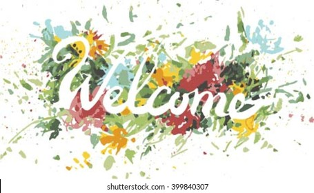Welcome  hand drawn greeting card with stylized color flowers at the  background