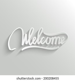 Welcome Hand lettering Greeting Card. Typographical Vector Background. Handmade calligraphy. Easy paste to any background