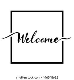 WELCOME hand lettering - handmade calligraphy, vector dark brush pen  Isolated on white
