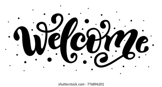 Welcome. Hand Lettering word. Handwritten modern brush typography sign. Greetings for icon, logo, badge, cards, poster, banner, tag Celebration Black and white Vector illustration